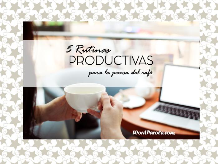 5 rutinas productivas para la pausa del café.png